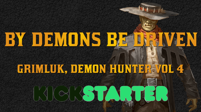 kickstarter banner for the by demons be driven