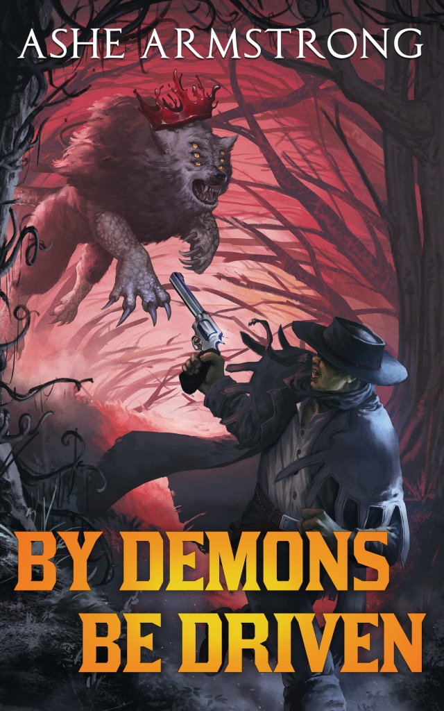 The cover of By Demons Be Driven.